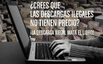 ¡LA DESCARGA ILEGAL MATA EL LIBRO!