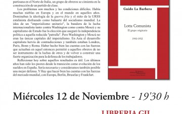 """PRESENTACIÓN """"LOTTA COMUNISTA. EL GRUPO ORIGINARIO 1943-1952″"""